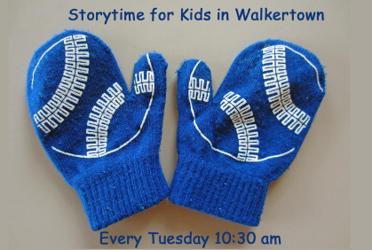 Storytime for Little Ones, Tuesdays at Walkertown