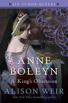 Anne Boleyn, A King's Obsession